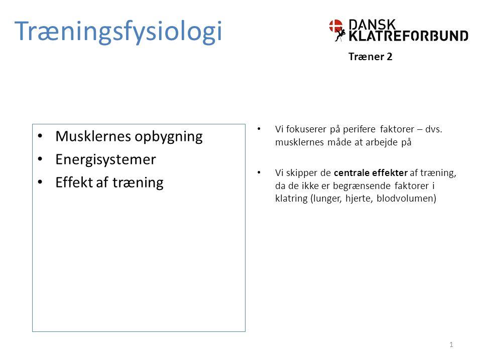 Træningsfysiologi Træner 2 Vi fokuserer på perifere faktorer – dvs.