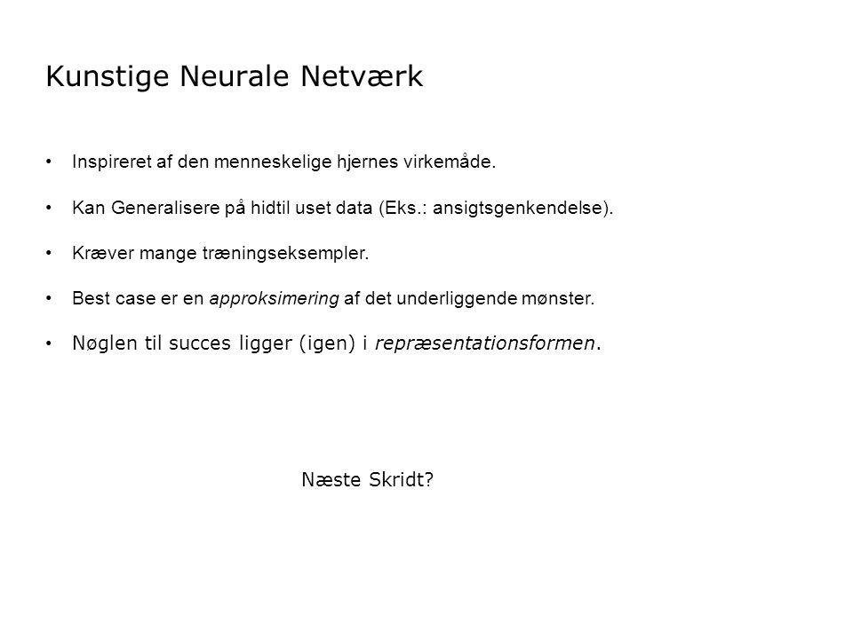 Kunstige Neurale Netværk Inspireret af den menneskelige hjernes virkemåde.