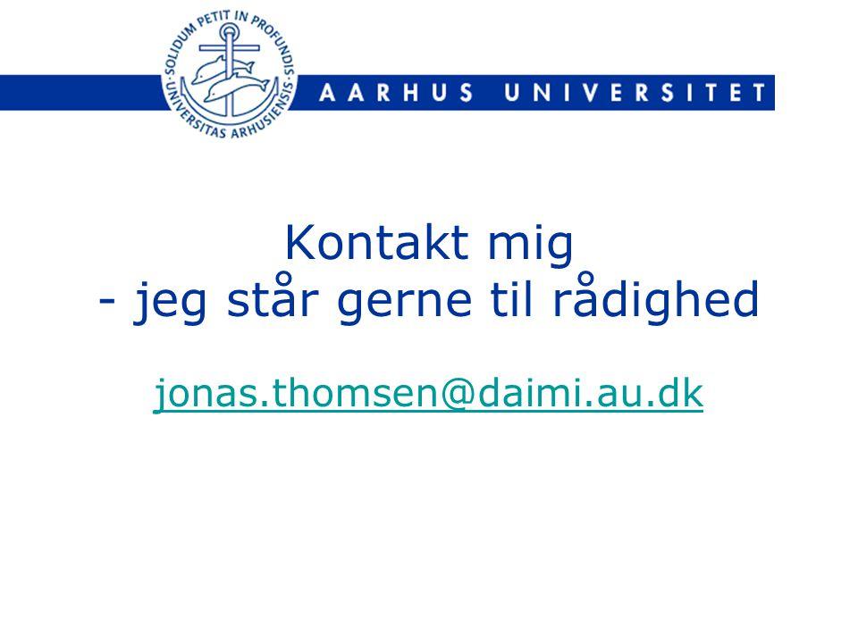 Kontakt mig - jeg står gerne til rådighed jonas.thomsen@daimi.au.dk