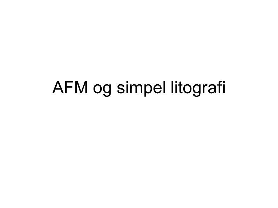 AFM og simpel litografi