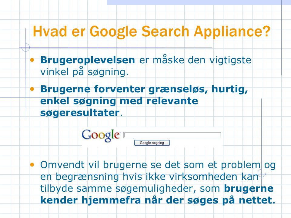 Hvad er Google Search Appliance. Brugeroplevelsen er måske den vigtigste vinkel på søgning.
