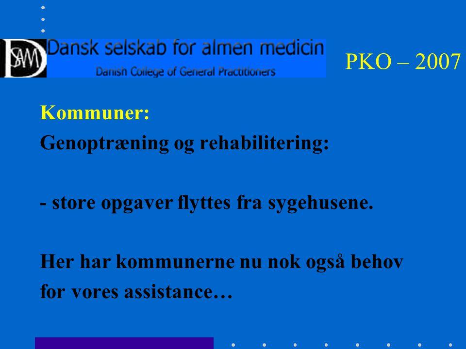 PKO – 2007 Kommuner: Genoptræning og rehabilitering: - store opgaver flyttes fra sygehusene.