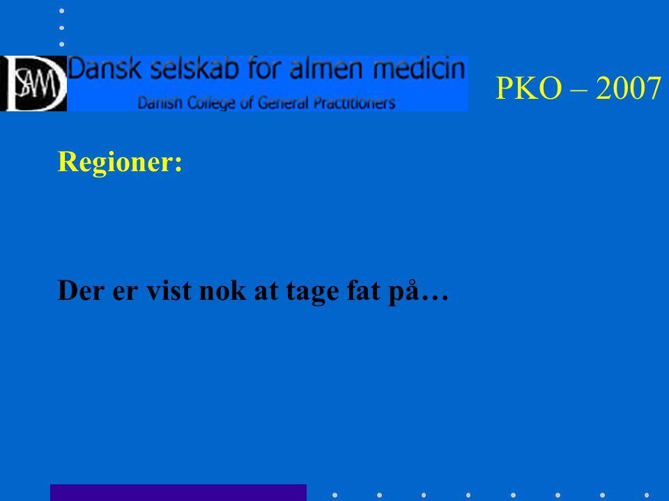 PKO – 2007 Regioner: Der er vist nok at tage fat på…