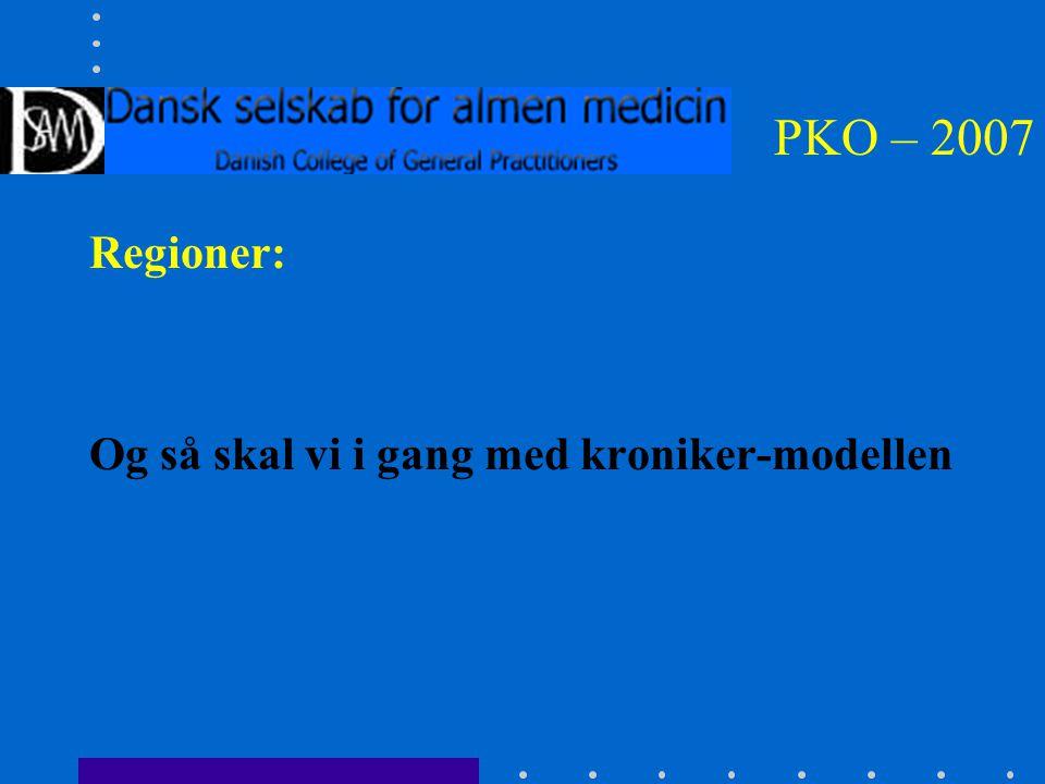 PKO – 2007 Regioner: Og så skal vi i gang med kroniker-modellen
