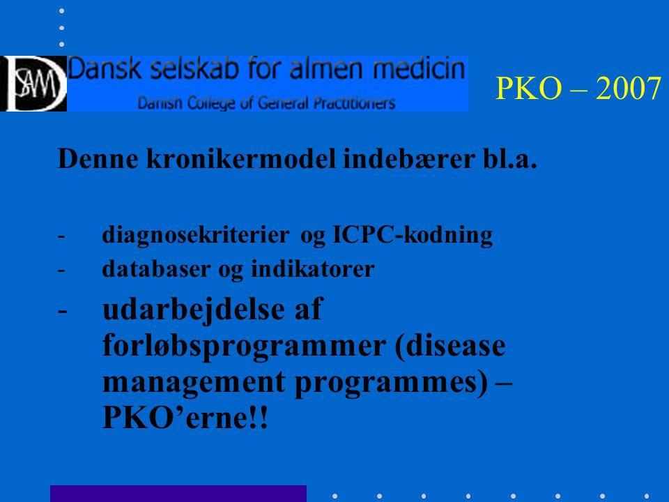 PKO – 2007 Denne kronikermodel indebærer bl.a.