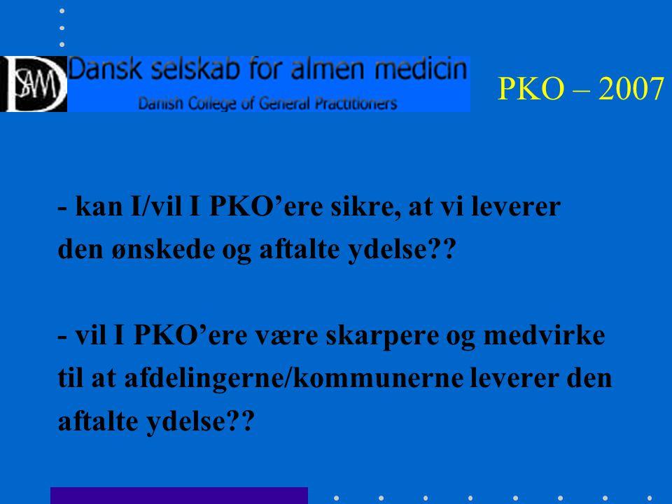PKO – 2007 - kan I/vil I PKO'ere sikre, at vi leverer den ønskede og aftalte ydelse .