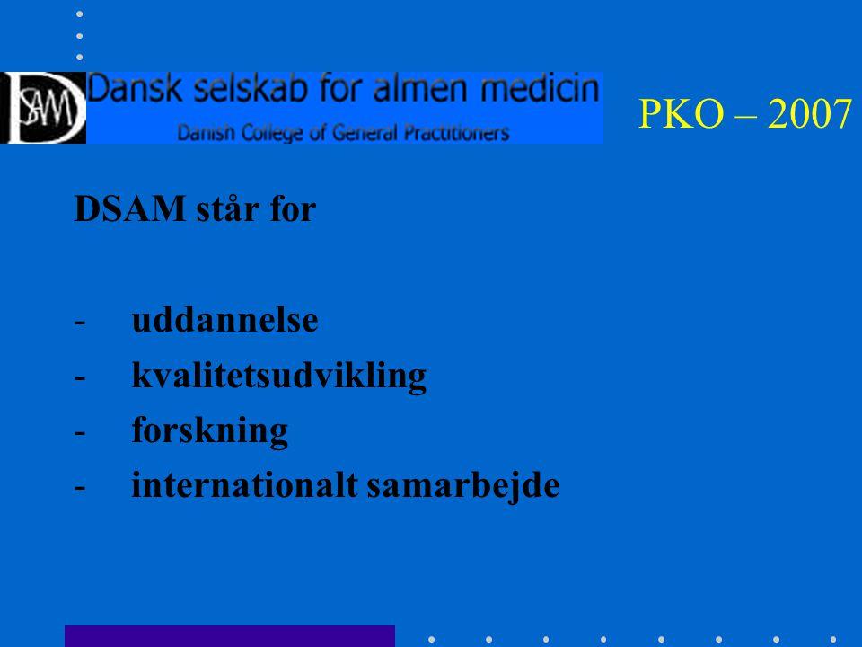 PKO – 2007 DSAM står for -uddannelse -kvalitetsudvikling -forskning -internationalt samarbejde
