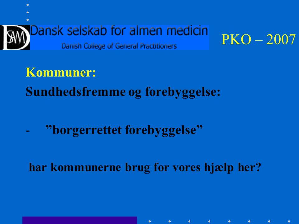 PKO – 2007 Kommuner: Sundhedsfremme og forebyggelse: - borgerrettet forebyggelse har kommunerne brug for vores hjælp her