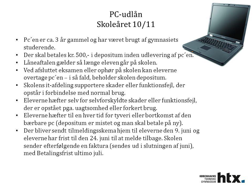 PC-udlån Skoleåret 10/11 Pc´en er ca. 3 år gammel og har været brugt af gymnasiets studerende.
