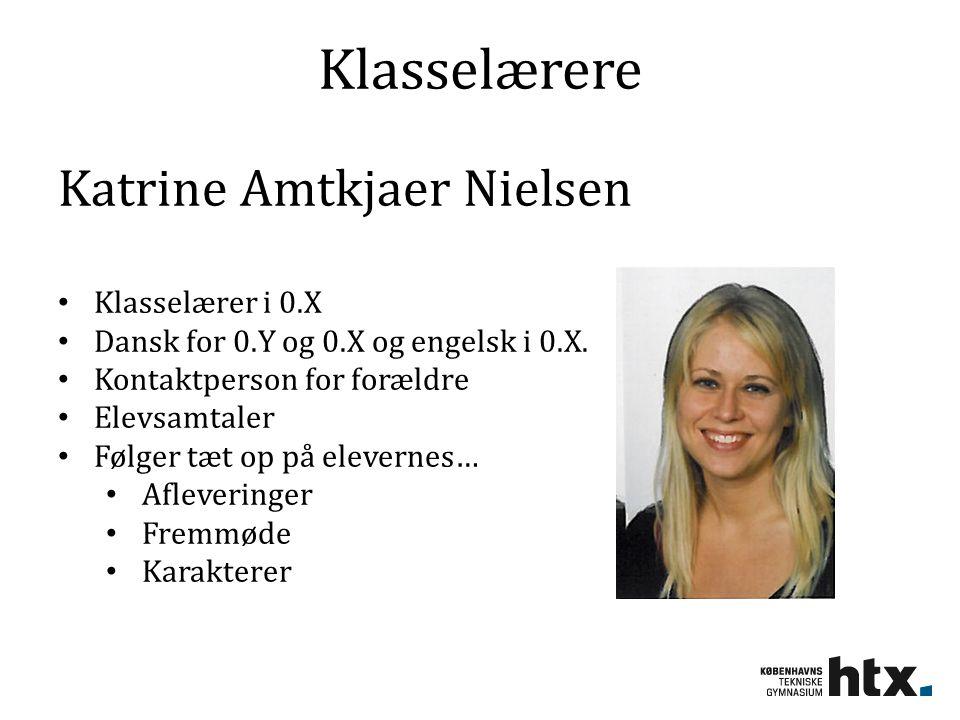 Klasselærere Katrine Amtkjaer Nielsen Klasselærer i 0.X Dansk for 0.Y og 0.X og engelsk i 0.X.