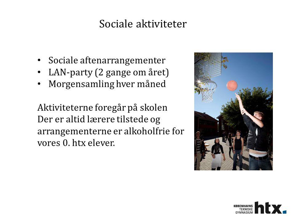 Sociale aktiviteter Sociale aftenarrangementer LAN-party (2 gange om året) Morgensamling hver måned Aktiviteterne foregår på skolen Der er altid lærere tilstede og arrangementerne er alkoholfrie for vores 0.