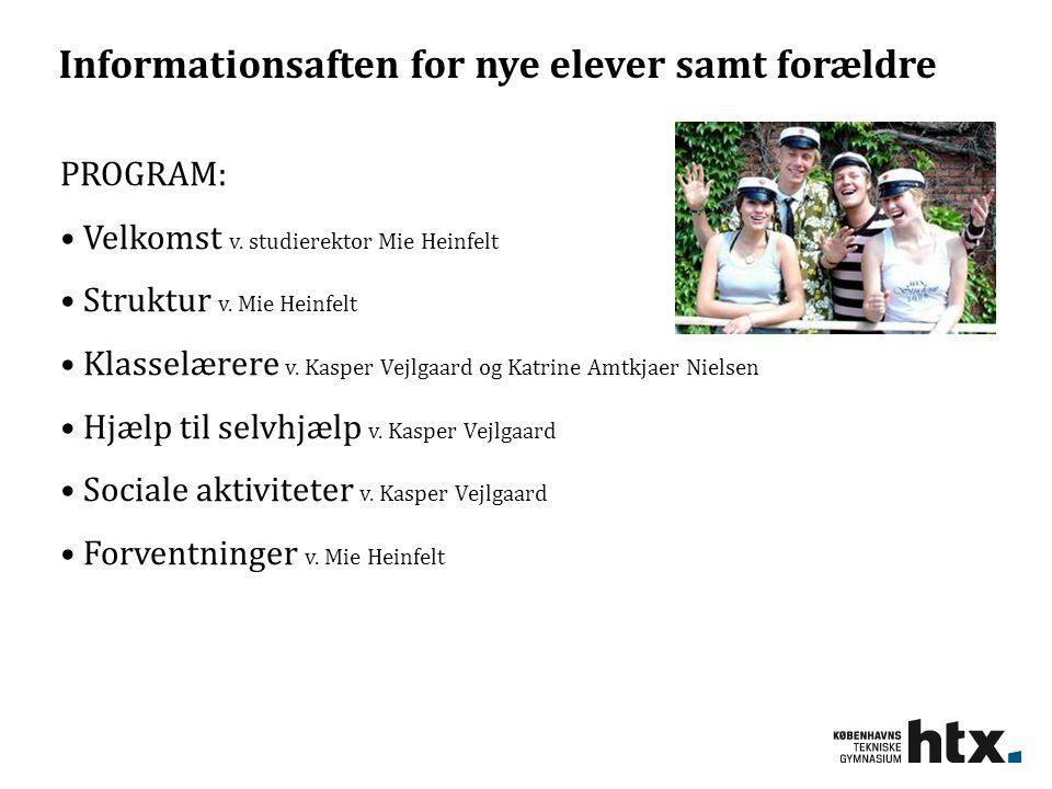 Informationsaften for nye elever samt forældre PROGRAM: Velkomst v.