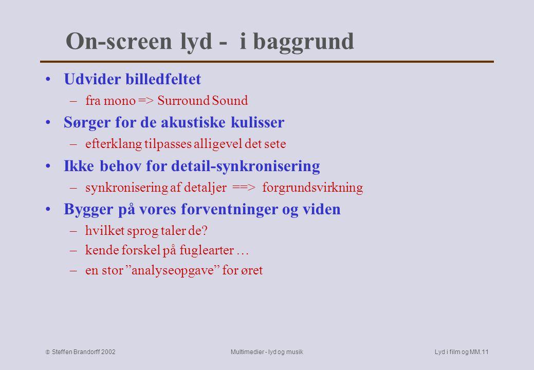 Steffen Brandorff 2002 Multimedier - lyd og musikLyd i film og MM.10 On-screen lyd - to medier fx.