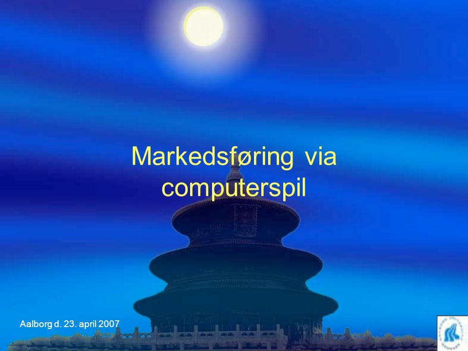 Aalborg d. 23. april 2007 Markedsføring via computerspil