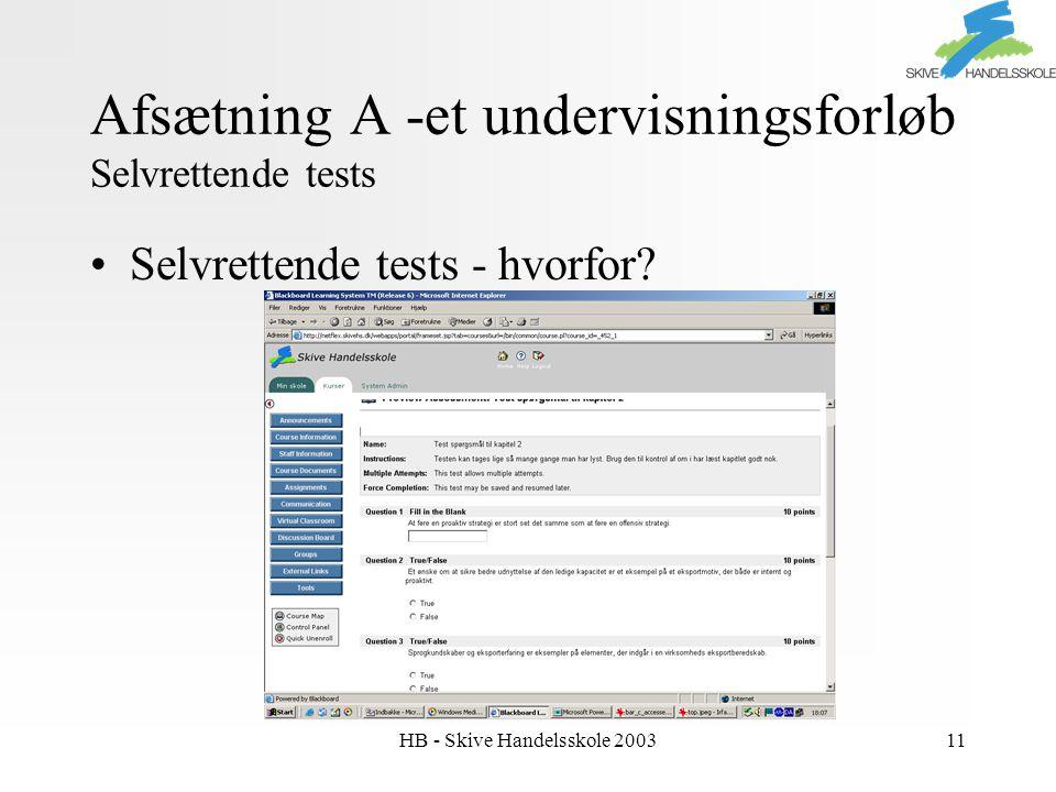 HB - Skive Handelsskole 200311 Afsætning A -et undervisningsforløb Selvrettende tests Selvrettende tests - hvorfor