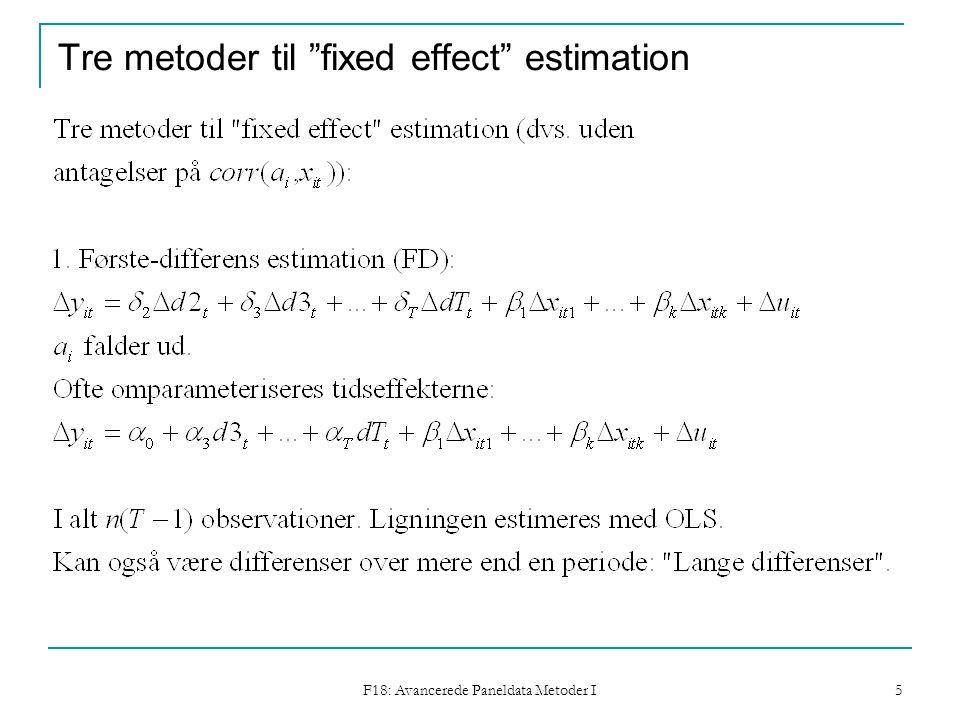 F18: Avancerede Paneldata Metoder I 5 Tre metoder til fixed effect estimation