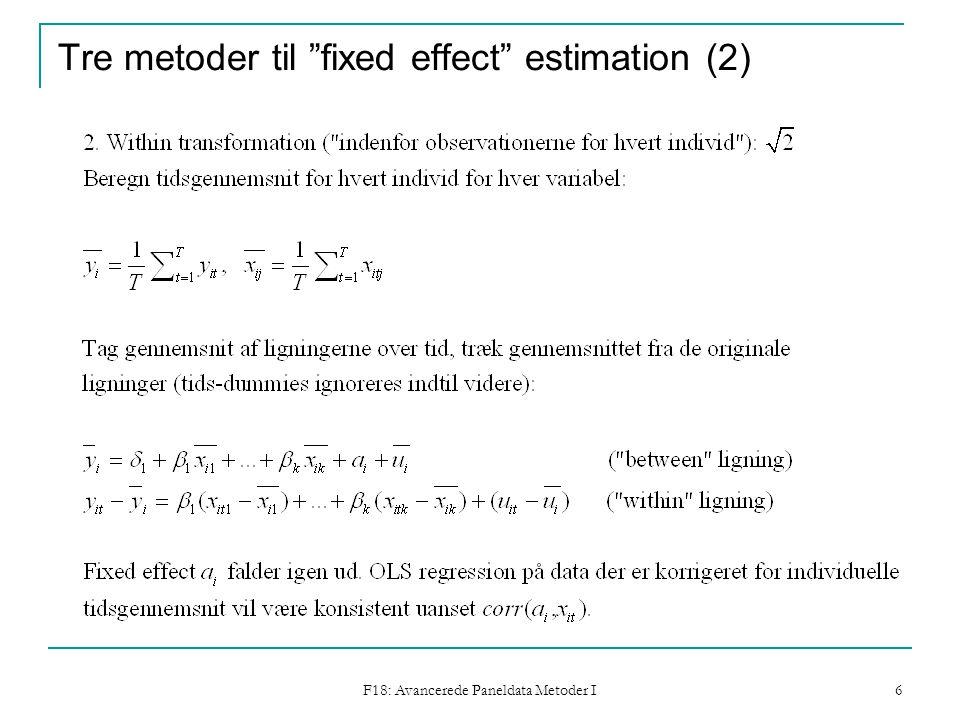 F18: Avancerede Paneldata Metoder I 6 Tre metoder til fixed effect estimation (2)