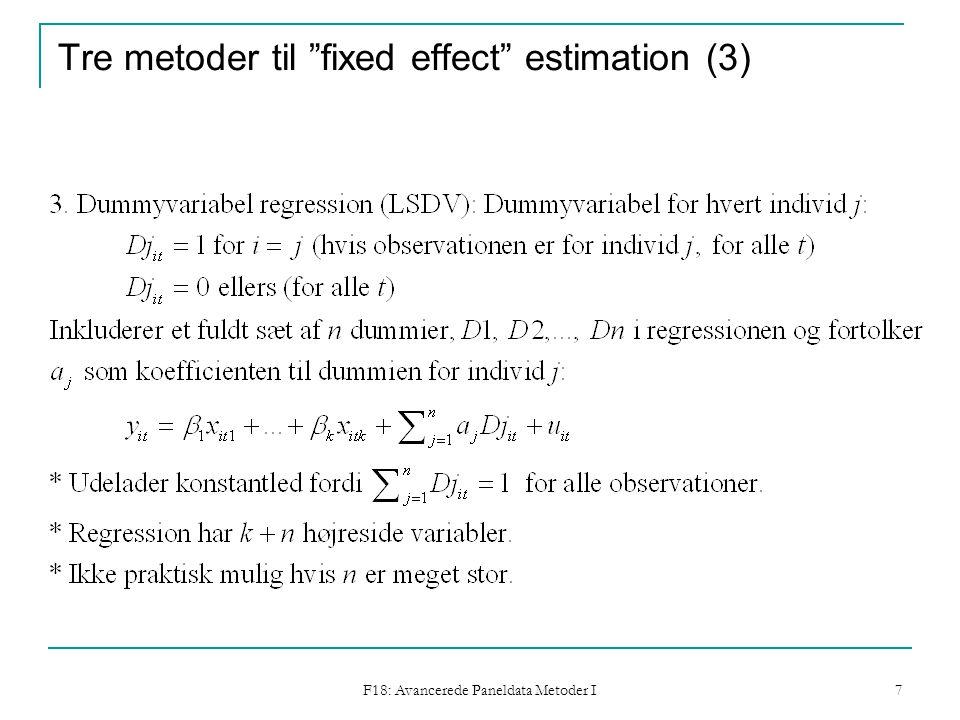 F18: Avancerede Paneldata Metoder I 7 Tre metoder til fixed effect estimation (3)