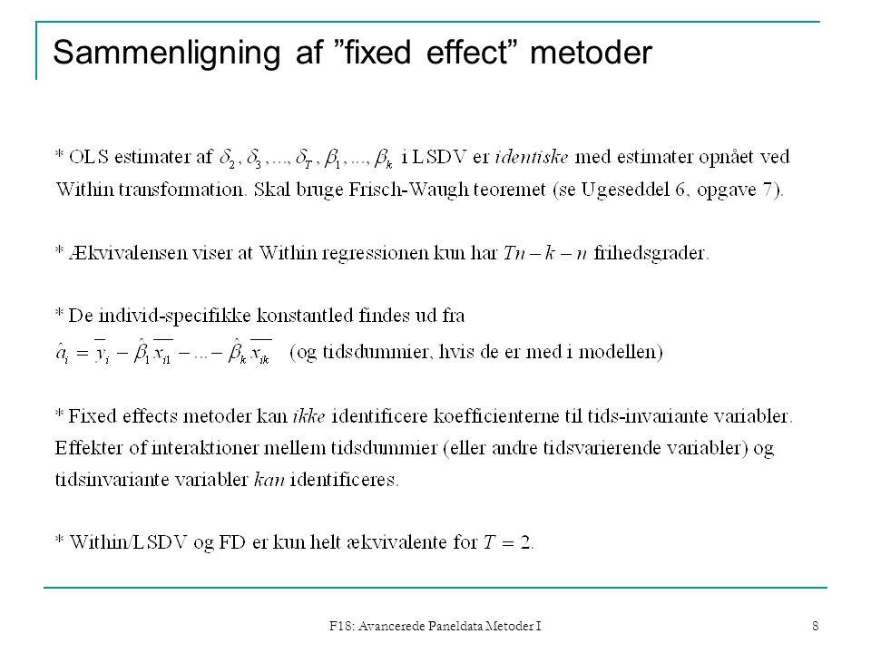 F18: Avancerede Paneldata Metoder I 8 Sammenligning af fixed effect metoder