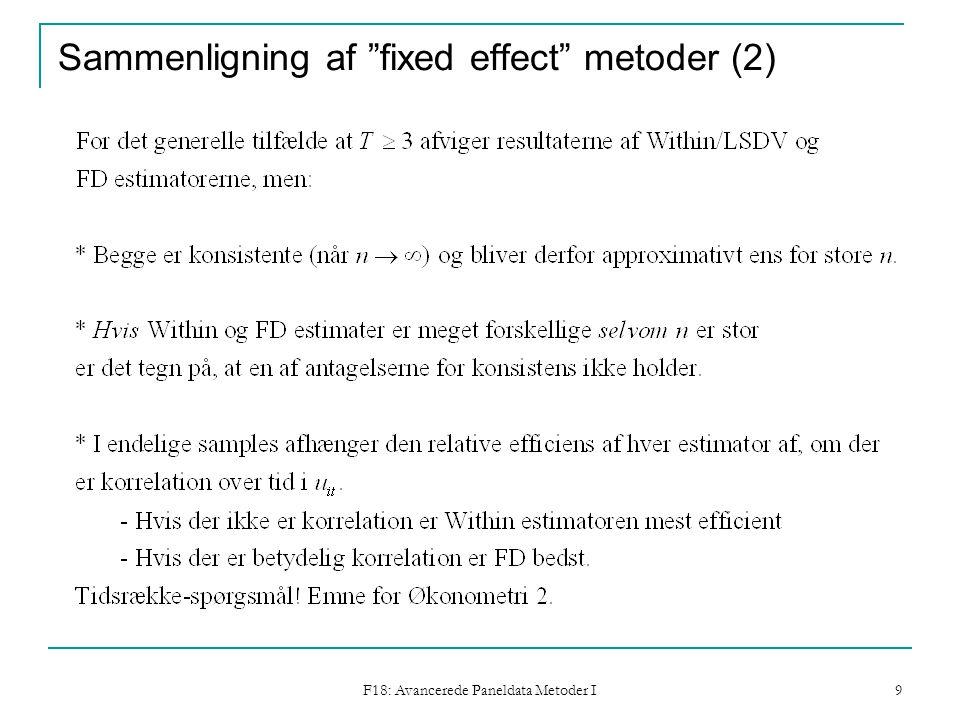 F18: Avancerede Paneldata Metoder I 9 Sammenligning af fixed effect metoder (2)