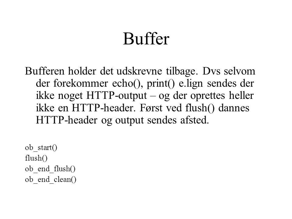 Buffer Bufferen holder det udskrevne tilbage.