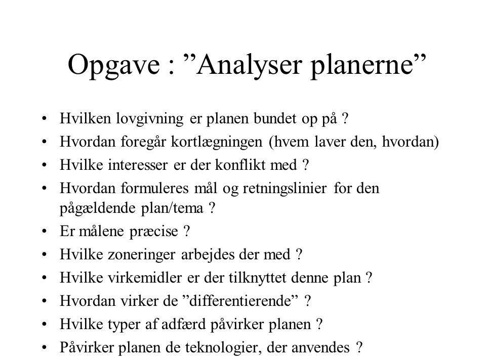 Opgave : Analyser planerne Hvilken lovgivning er planen bundet op på .