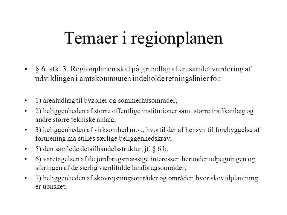 Temaer i regionplanen § 6, stk. 3.