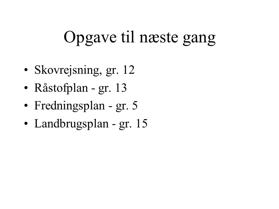 Opgave til næste gang Skovrejsning, gr. 12 Råstofplan - gr.