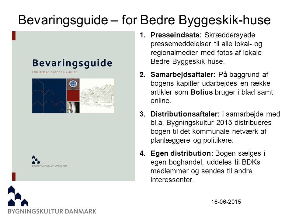 16-06-2015 Bevaringsguide – for Bedre Byggeskik-huse 1.Presseindsats: Skræddersyede pressemeddelelser til alle lokal- og regionalmedier med fotos af lokale Bedre Byggeskik-huse.