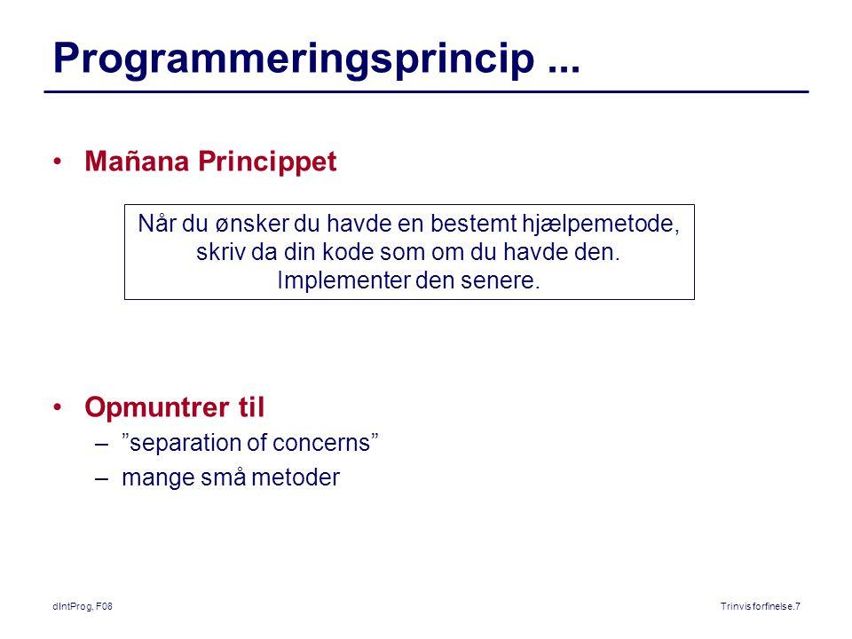 dIntProg, F08Trinvis forfinelse.7 Programmeringsprincip...
