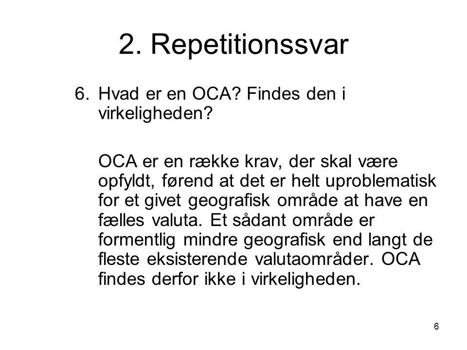 6 2. Repetitionssvar 6.Hvad er en OCA. Findes den i virkeligheden.
