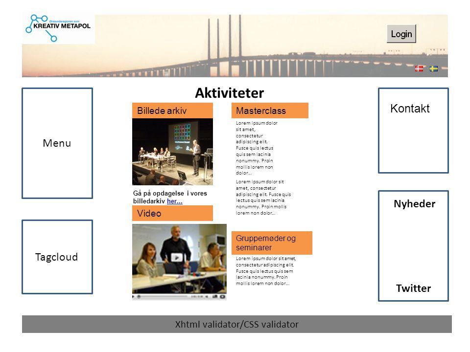 Aktiviteter Xhtml validator/CSS validator Gå på opdagelse i vores billedarkiv her...her...
