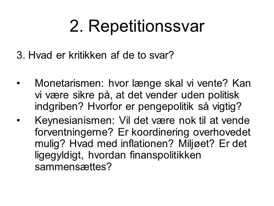 2. Repetitionssvar 3. Hvad er kritikken af de to svar.