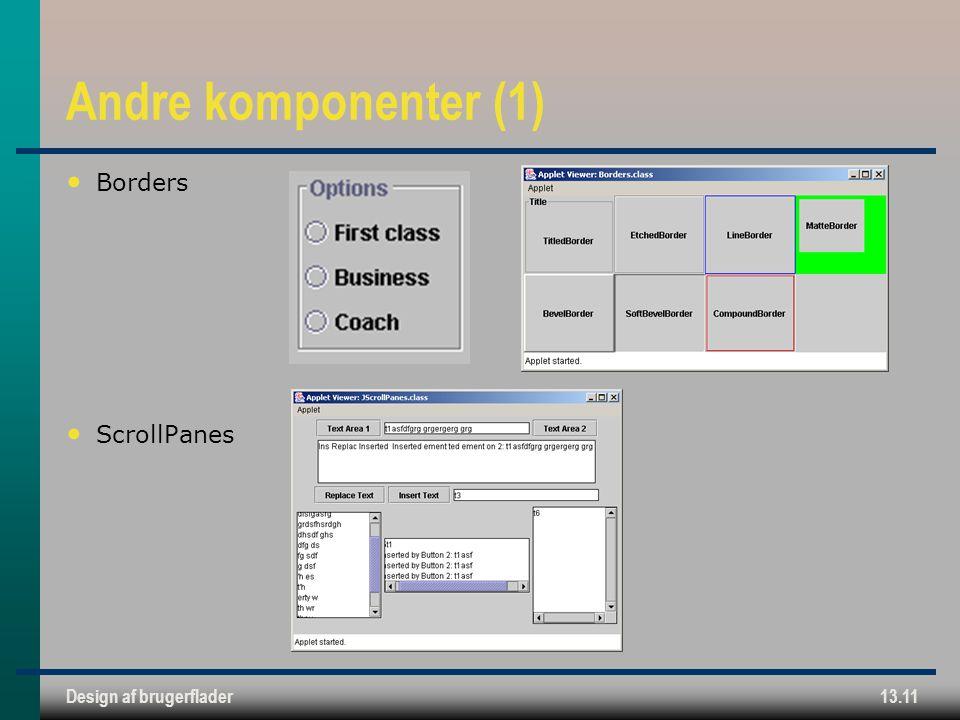 Design af brugerflader13.11 Andre komponenter (1) Borders ScrollPanes