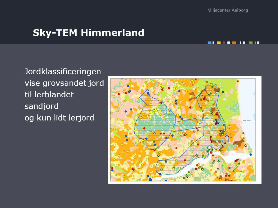 Sky-TEM Himmerland Jordklassificeringen vise grovsandet jord til lerblandet sandjord og kun lidt lerjord
