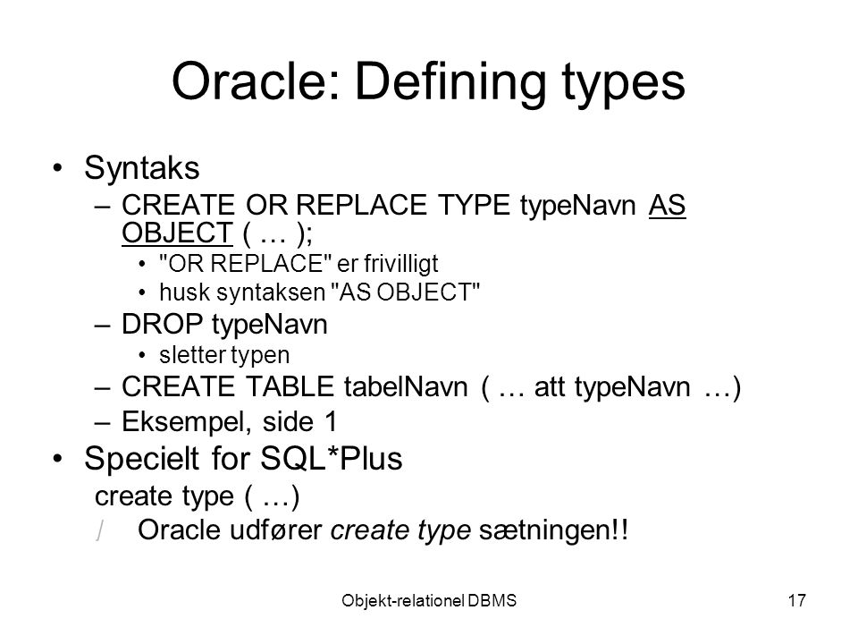 Objekt-relationel DBMS17 Oracle: Defining types