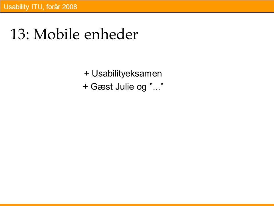 Usability ITU, forår 2008 13: Mobile enheder + Usabilityeksamen + Gæst Julie og ...