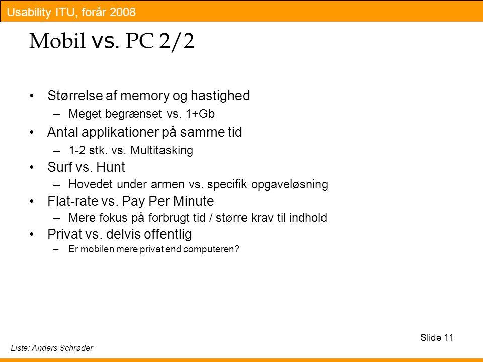 Usability ITU, forår 2008 Slide 11 Mobil vs.