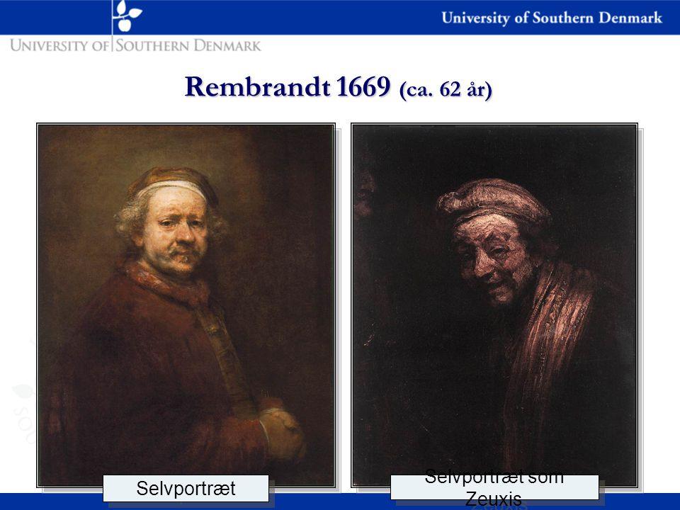 Selvportræt som Zeuxis Selvportræt Rembrandt 1669 (ca. 62 år)