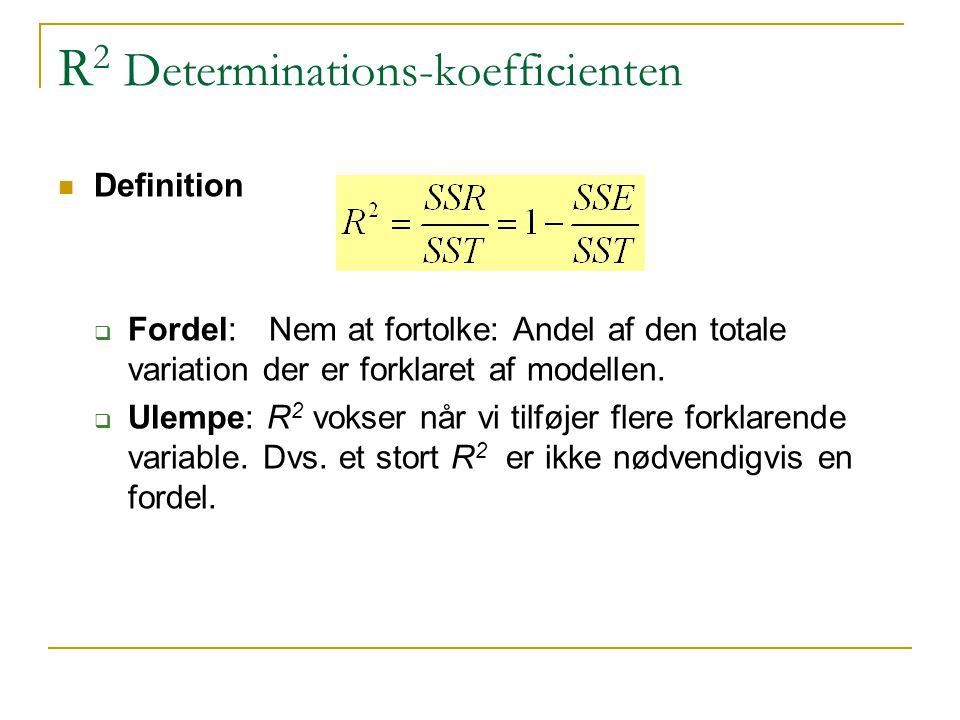 Definition  Fordel: Nem at fortolke: Andel af den totale variation der er forklaret af modellen.