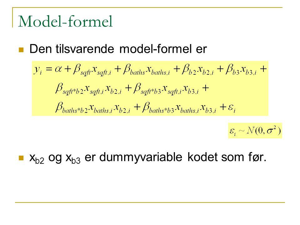 Model-formel Den tilsvarende model-formel er x b2 og x b3 er dummyvariable kodet som før.