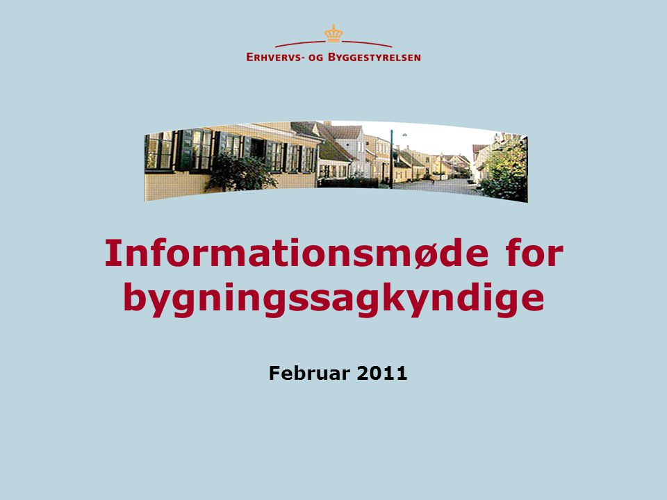 Februar 2011 Informationsmøde for bygningssagkyndige