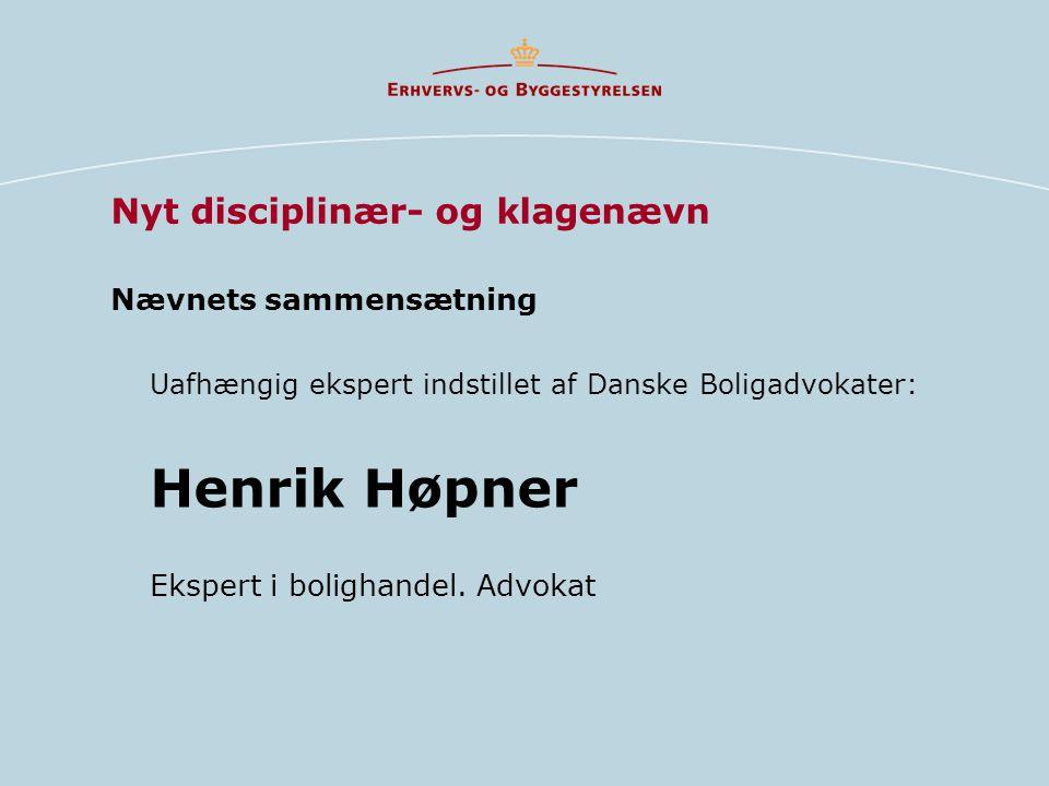 Nævnets sammensætning Uafhængig ekspert indstillet af Danske Boligadvokater: Henrik Høpner Ekspert i bolighandel.