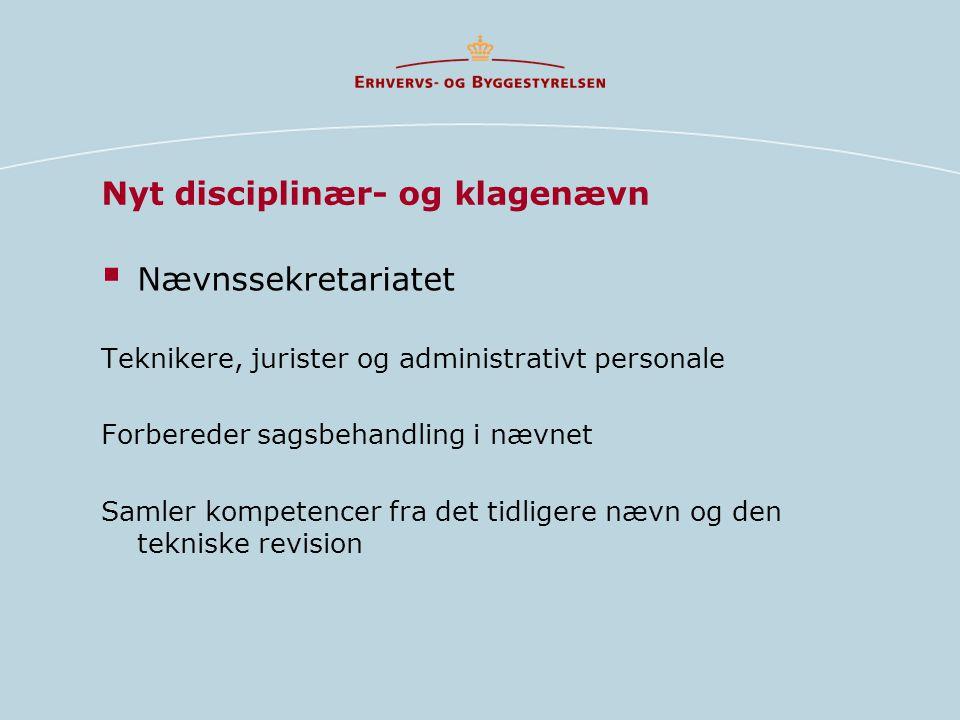 Nævnssekretariatet Teknikere, jurister og administrativt personale Forbereder sagsbehandling i nævnet Samler kompetencer fra det tidligere nævn og den tekniske revision