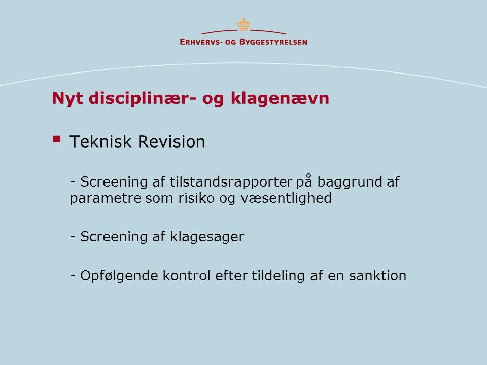 Nyt disciplinær- og klagenævn  Teknisk Revision - Screening af tilstandsrapporter på baggrund af parametre som risiko og væsentlighed - Screening af klagesager - Opfølgende kontrol efter tildeling af en sanktion
