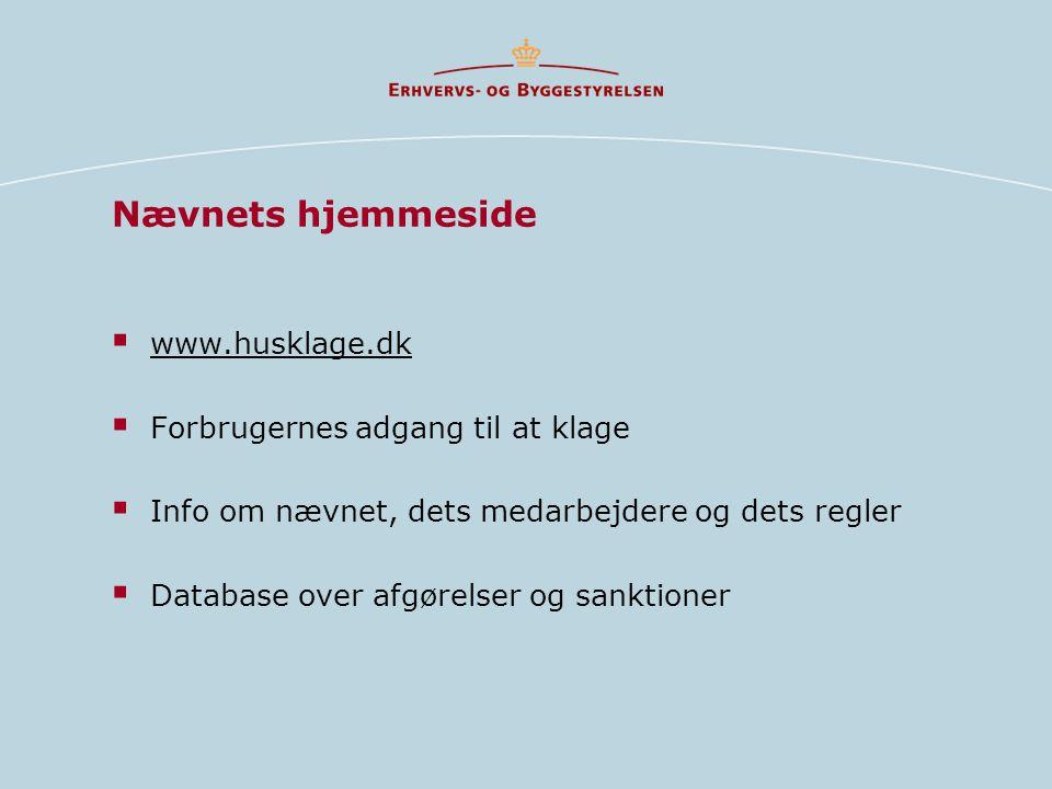 Nævnets hjemmeside  www.husklage.dk  Forbrugernes adgang til at klage  Info om nævnet, dets medarbejdere og dets regler  Database over afgørelser og sanktioner