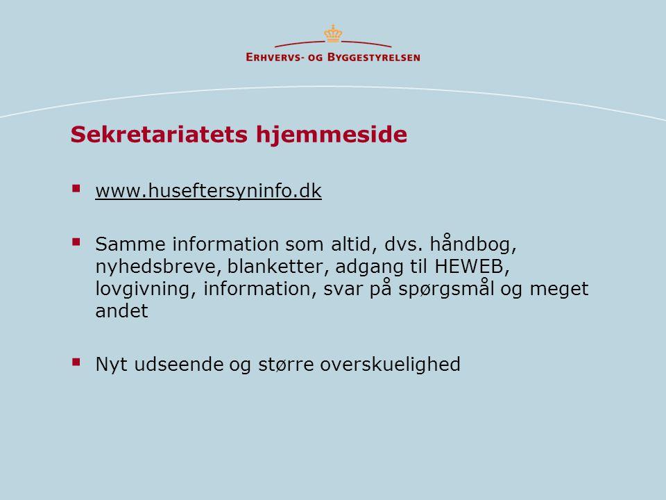 Sekretariatets hjemmeside  www.huseftersyninfo.dk  Samme information som altid, dvs.