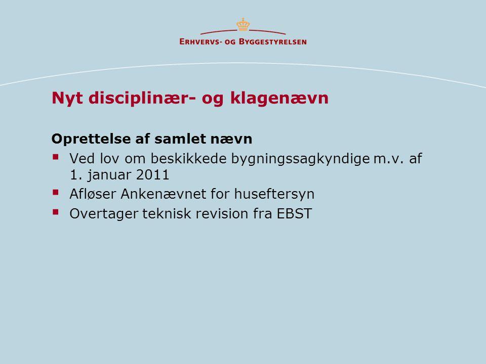 Nyt disciplinær- og klagenævn Oprettelse af samlet nævn  Ved lov om beskikkede bygningssagkyndige m.v.