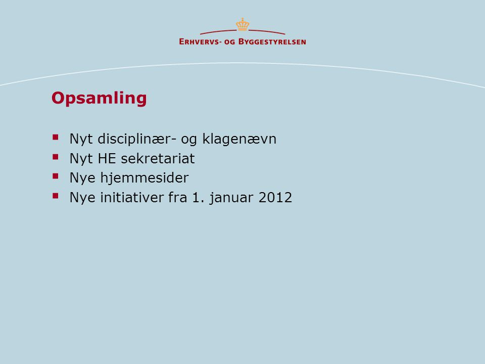 Opsamling  Nyt disciplinær- og klagenævn  Nyt HE sekretariat  Nye hjemmesider  Nye initiativer fra 1.