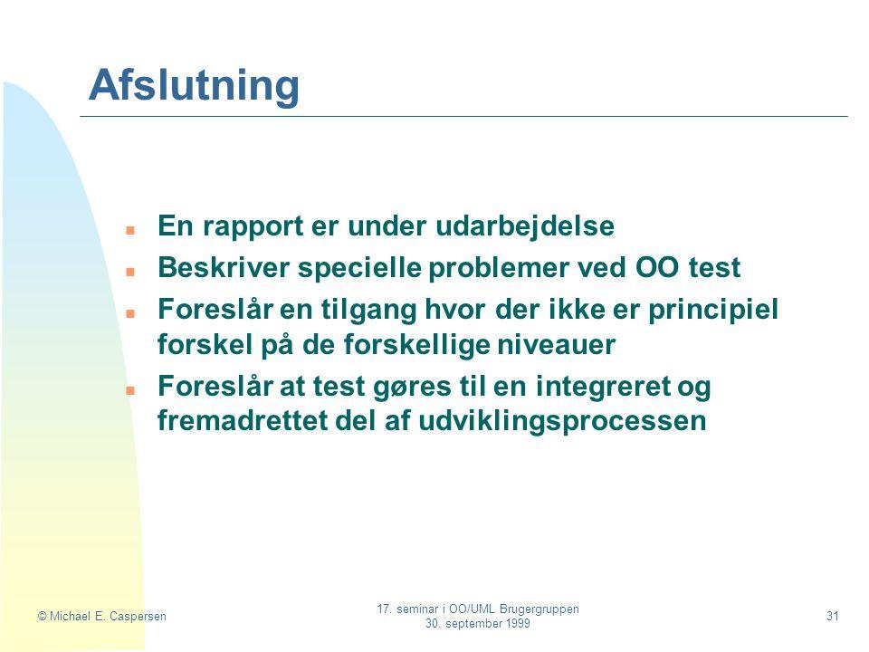 © Michael E. Caspersen 17. seminar i OO/UML Brugergruppen 30.